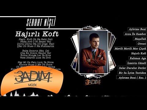 Serhat Nişli - Hajırlı Koft ( Official Lyric Video )
