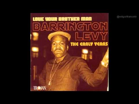 Barrington Levy - Love Your Brother Man - The Early Years (Full Album)
