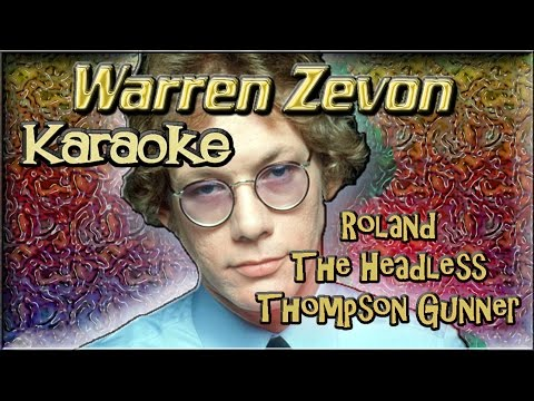 Karaoke Of Warren Zevon *  Roland The Headless Thompson Gunner