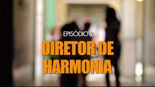 Educação.doc - Diretor de Harmonia | Episódio 2
