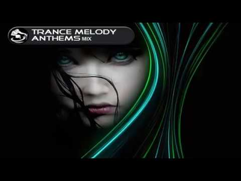 Trance Melody Anthems Mix [Tribute Emotional/ Melodic/Uplifting Trance Mix]