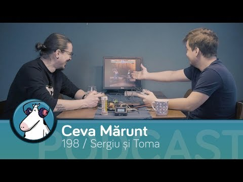 Episodul 199 - Podcast Ceva Mărunt | cu Toma și Sergiu