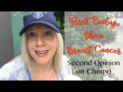Second Opinion About Chemo | First Baby, then Breast Cancer
