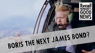 Boris the next James Bond?