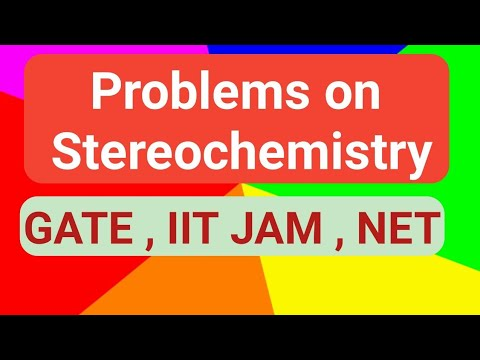 Problems on Stereochemistry from GATE & NET exams