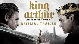 King Arthur: Legend Of The Sword - Final Trailer [HD]