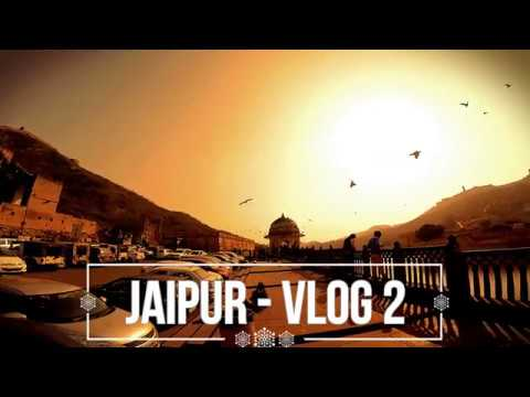 Jaipur Travel Vlog - Part 2