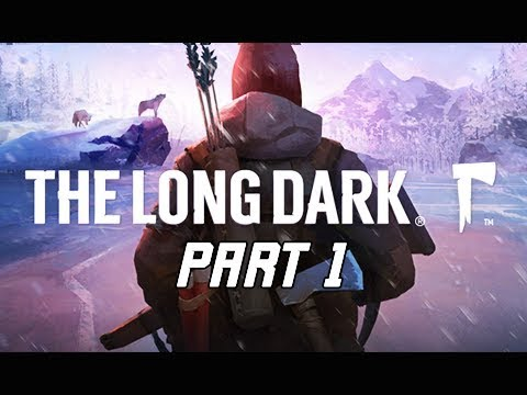 The Long Dark Gameplay Walkthrough Part 1 - Wintermute Story (PC Let's play Commentary)