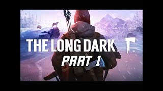 The Long Dark Gameplay Walkthrough Part 1 - Wintermute Story (PC Let