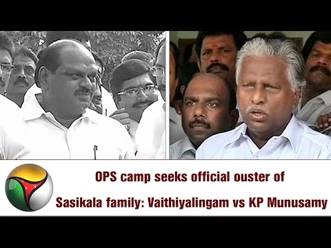 OPS camp seeks official ouster of Sasikala family: Vaithiyalingam vs KP Munusamy