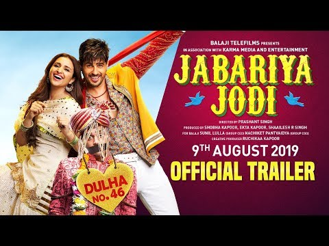 Jabariya Jodi – Official Trailer | Sidharth Malhotra, Parineeti Chopra |  2nd August 2019
