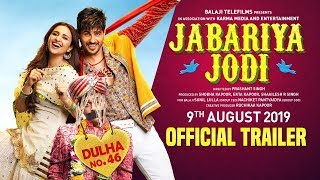 Jabariya Jodi - Official Trailer | Sidharth Malhotra, Parineeti Chopra |  9th August 2019