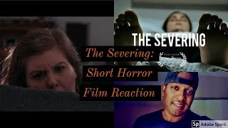 Didn't see this ending coming!! The severing: short horror film reaction