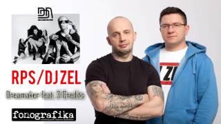 RPS / DJ ZEL Dreamaker feat. 3 Credits