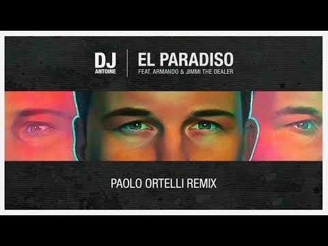 DJ Antoine feat. Armando & Jimmi The Dealer - El Paradiso (Paolo Ortelli Remix)
