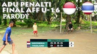 Parodi Adu Pinalti Indonesia vs Thailand  AFF U 16 Championship 2018