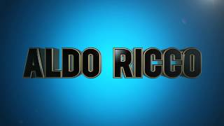 Intro for ALDO RICCO
