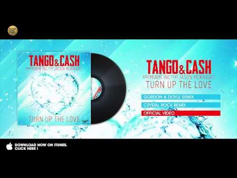 tango-&-cash-and-miami-inc-feat-jason-mcknight---turn-up-the-love---gordon-&-doyle-remix