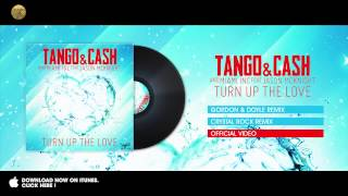 Tango & Cash and Miami Inc feat Jason McKnight - Turn Up The Love - Gordon & Doyle Remix