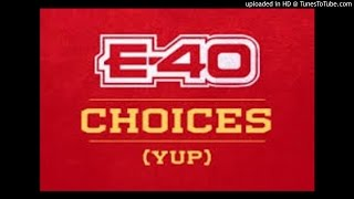 E-40 Ft. Snoop Dogg & 50 Cent - Choices (Yup) (Remix)
