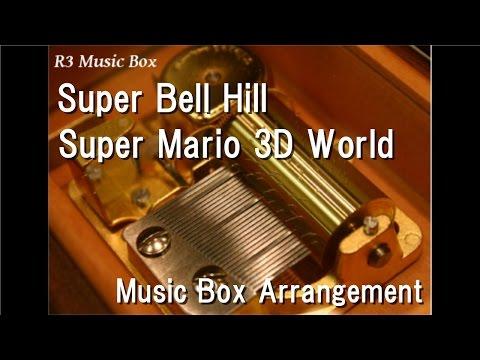 Super Bell Hill/Super Mario 3D World [Music Box]