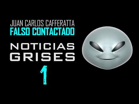 Juan Carlos Cafferatta - FALSO CONTACTADO - NOTICIAS GRISES