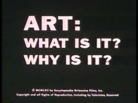 Art: What is it, Why is it?