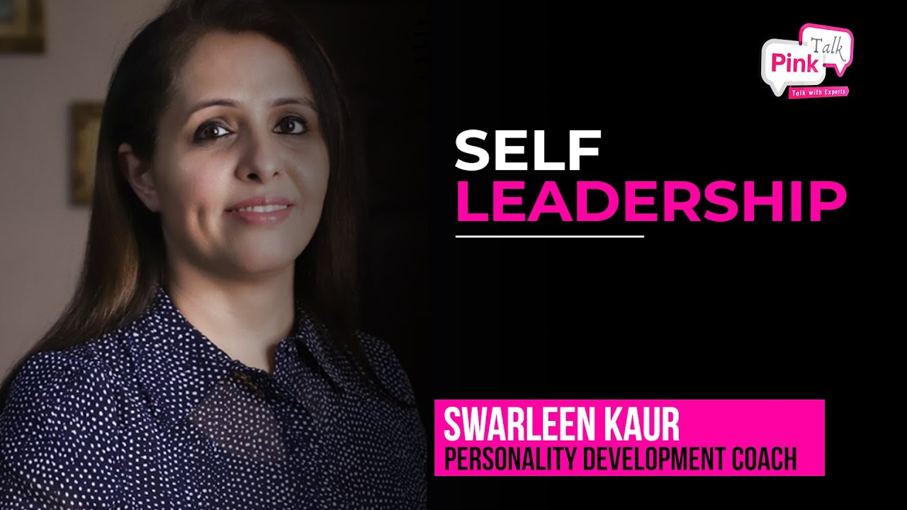 Self Leadership | Pink Talk | Swarleen Kaur