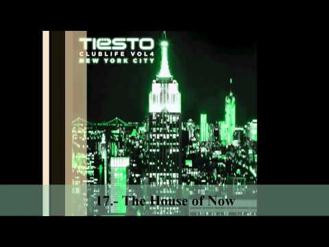 17.- The House of Now (Dj Tiësto - Club Life Vol.4 New York) [Descargar Álbum Completo]