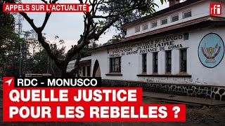 RDC : quelle justice pour les rebelles ?