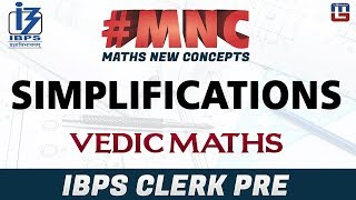 Simplifications By Vedic Maths | Maths New Concept (#MNC) | IBPS CLERK PRE 2017