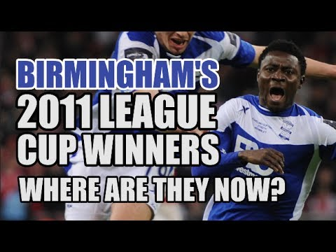 Birmingham's 2011 League Cup Winners: Where Are They Now?