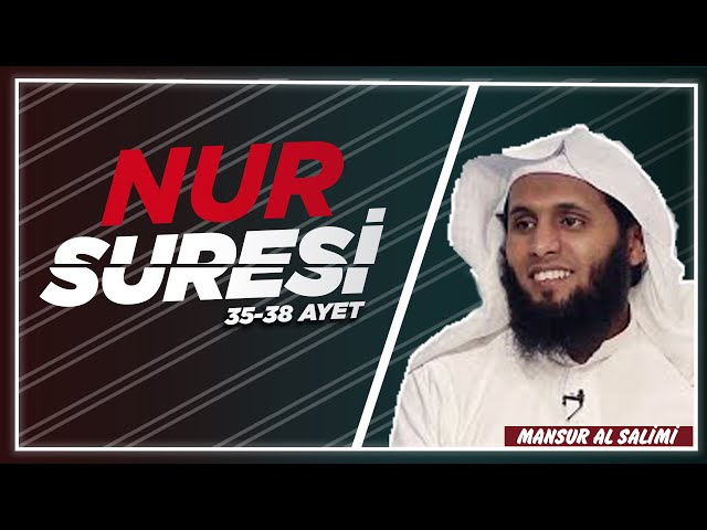 Nur Süresi - Mansur al Salimi