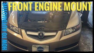 How to Replace the Front Engine Mount on a 2006 Acura TL