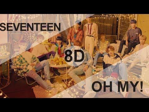 SEVENTEEN (세븐틴) - OH MY! (어쩌나) [8D USE HEADPHONE] 🎧