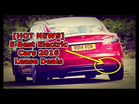 [ HOT NEWS ] 5 Best Electric Cars 2016 Lease Deals