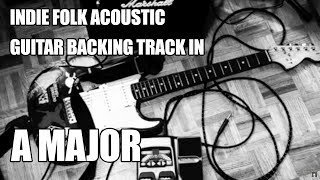 Indie Folk Acoustic Guitar Backing Track In A Major / F# Minor