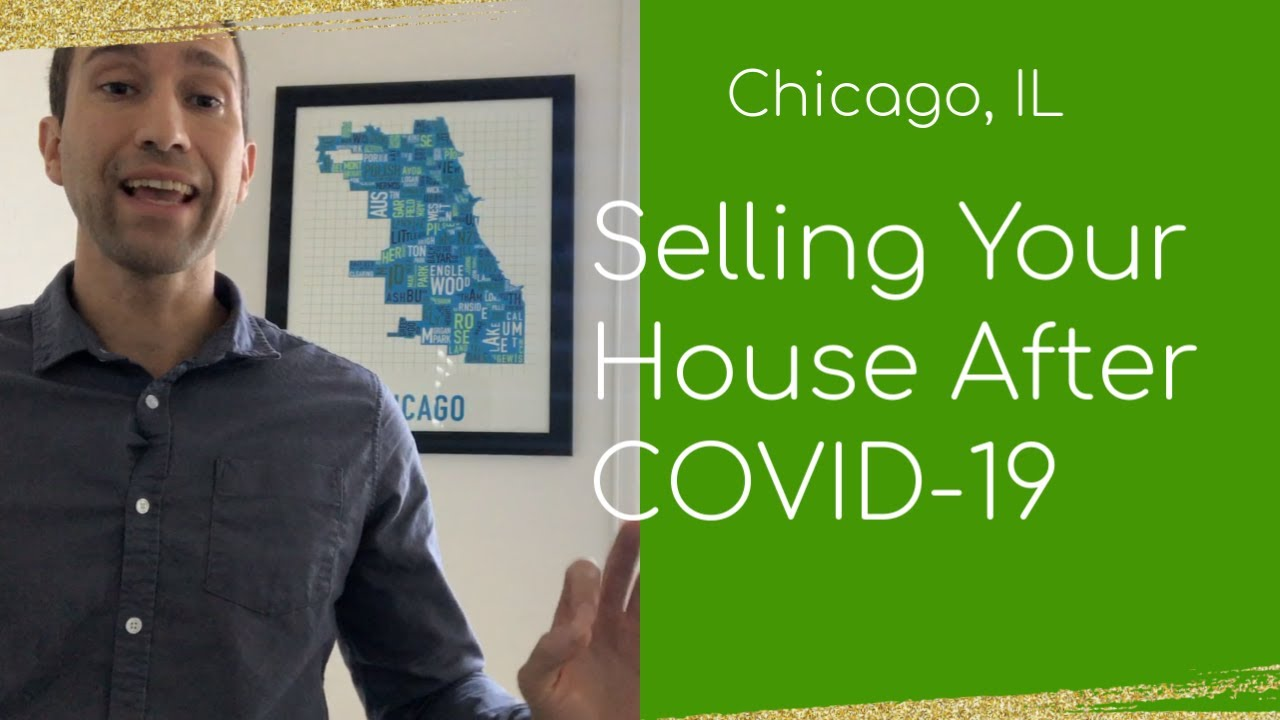 Selling your house after COVID-19 Chicago, Illinois
