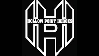 Hollow Point Heroes - From The Inside