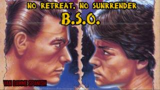 NO RETREAT NO SUNRRENDER B.S.O.