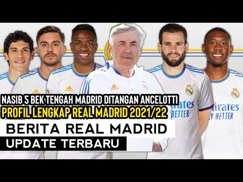 Profil Lengkap Real Madrid 2021/22 🔥 Nasib 5 Bek Tengah Madrid 📝 Berita Real Madrid