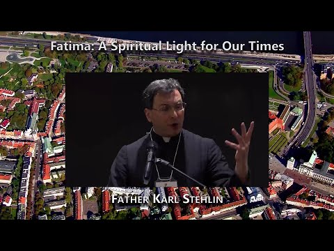 Fatima: A Spiritual Light for Our Times (Father Karl Stehlin)