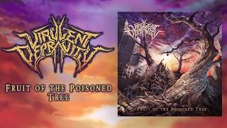VIRULENT DEPRAVITY - Fruit of the Poisoned Tree - OFFICIAL FULL ALBUM STREAM