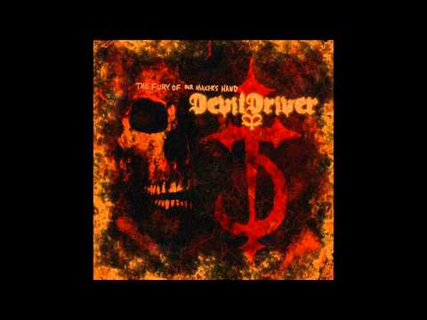 DevilDriver - Guilty as sin (HQ) - The Fury of Our Maker's Hand (2005)