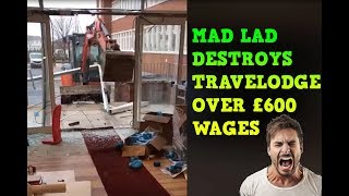 LAD DESTROYS TRAVELODGE OVER £600 (ALL FOOTAGE)