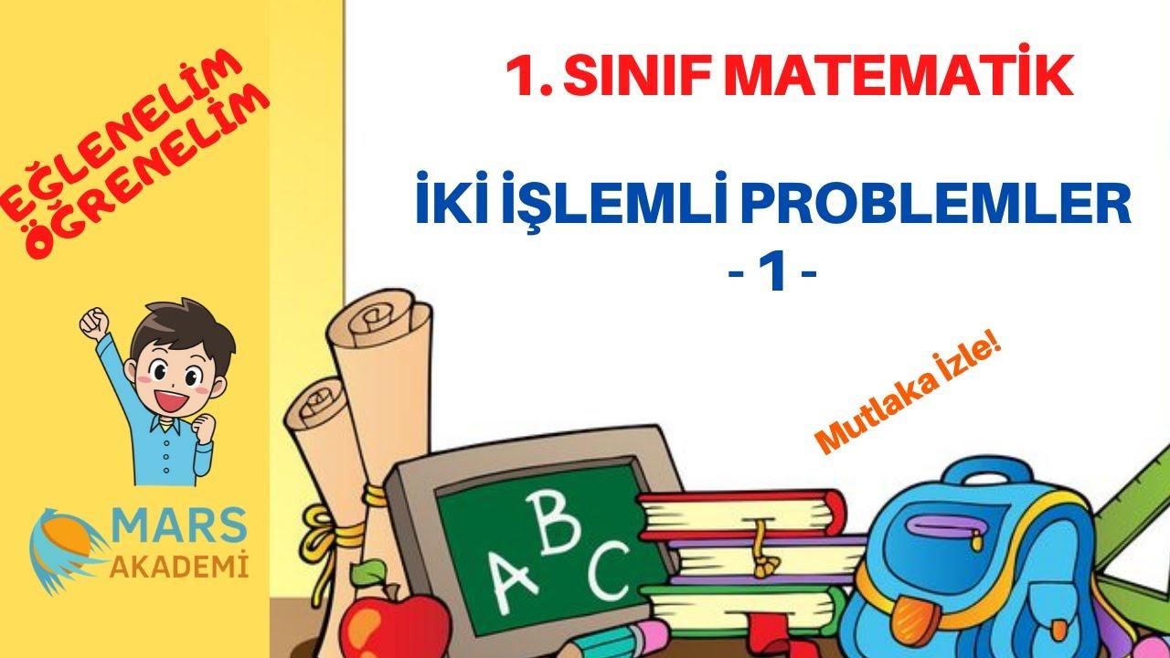 1. Sınıf Matematik - Karışık Problemler (İki İşlemli Problemler) - Eğlenceli Anlatım 1. Bölüm