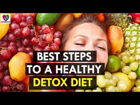 Best Steps to a Healthy Detox Diet – Health Sutra