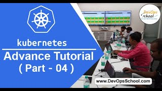 Kubernetes Advance Tutorial for Beginners with Demo 2020 ( Part 04 ) — By DevOpsSchool