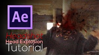 Head Explosion / Pop Tutorial - Create a headshot in After Effects