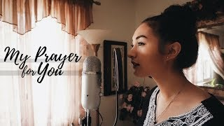 MY PRAYER FOR YOU // Alisa Turner (cover)